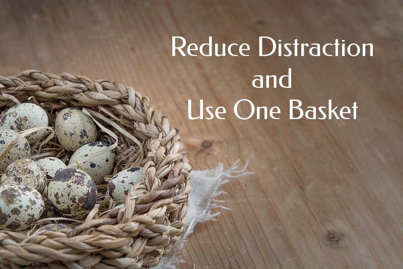 Fortune Cookie Friday: Reduce Distraction and Use One Basket