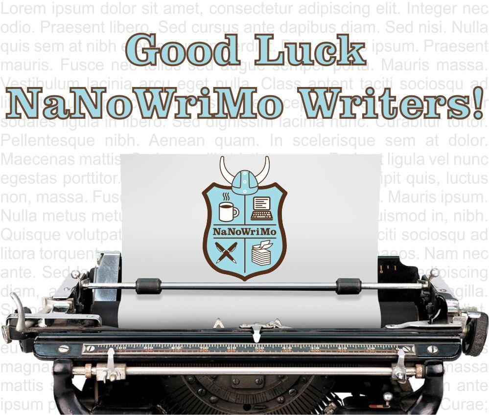 Good Luck NaNoWriMo Writers!